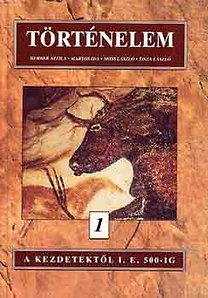 Herber-Martos-Moss-Tisza: Történelem 1.  A kezdetektől i.e. 500-ig