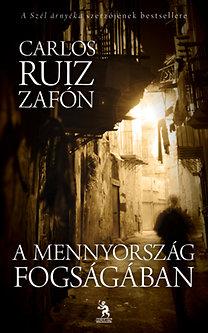 Carlos Ruiz Zafón: A mennyország fogságában