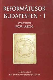 Kósa László (szerk.): Reformátusok Budapesten I-II.