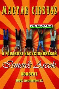 Ismerős Arcok: Magyar Cirkusz - Koncert 2008