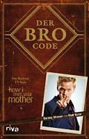 Kuhn, Matt - Stinson, Barney: Der Bro Code