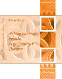 Csáky Károly: Néprajzkutatások, kutatók és gyűjtemények Hontban