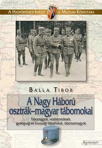 Balla Tibor: A Nagy Háború osztrák-magyar tábornokai 1.
