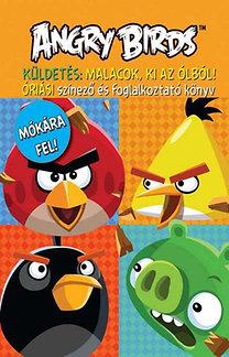 Angry Birds óriási színező és foglalkoztató könyv - Küldetés: Malacok ki az ólból!