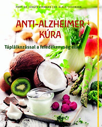 Jürgen Vormann, Klaus Tiedemann: Anti-Alzheimer kúra - Táplálkozással a feledékenység ellen