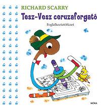 Richard Scarry: Tesz-Vesz ceruzaforgató - Foglalkoztatófüzet