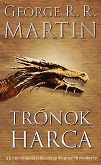 George R. R. Martin: Trónok harca - A tűz és jég dala I.