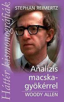 Stephan Reimertz: Analízis macskagyökérrel -  Woody Allen