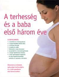 A terhesség és a baba első három éve