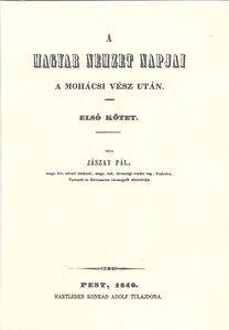 Jászay Pál: A magyar nemzet napjai a Mohácsi vész után