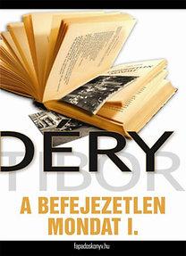 Déry Tibor: A befejezetlen mondat I. rész