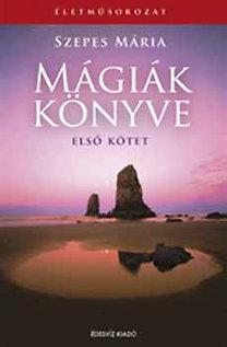 Szepes Mária: Mágiák könyve - 1-2 kötet