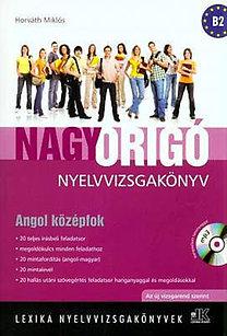 Horváth Miklós: Nagy Origó nyelvvizsgakönyv - Angol középfok - 2. módosított kiadás - LX-0058 (mp3 CD-vel)