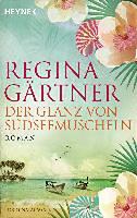 Gärtner, Regina: Der Glanz von Südseemuscheln