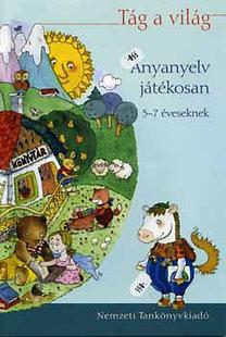 Farkas Annamária: Tág a világ - Anyanyelv játékosan 5-7 éveseknek