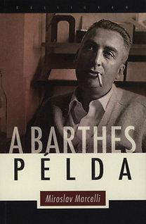 Miroslav Marcelli: A Barthes-példa