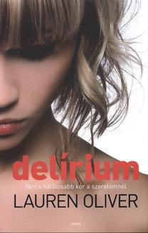 Lauren Oliver: Delírium - Nincs halálosabb kór a szerelemnél
