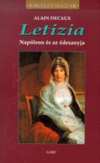 Alain Decaux: Letizia - Napóleon és az édesanyja