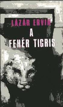 Lázár Ervin: A fehér tigris