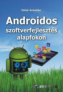 Fehér Krisztián: Androidos szoftverfejlesztés alapfokon