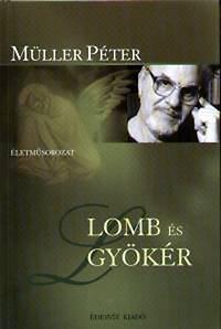Müller Péter: Lomb és gyökér - Kötött