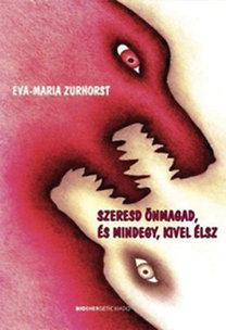 Eva-Maria Zurhorst: Szeresd önmagad, és mindegy, kivel élsz