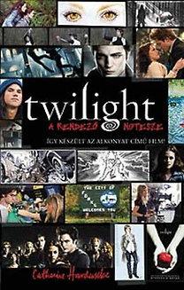 Hardwicke, Catherine: Twilight - A rendező notesze