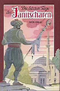 Jókai Mór: Die letzten Tage der Janitscharen - A janicsárok végnapjai
