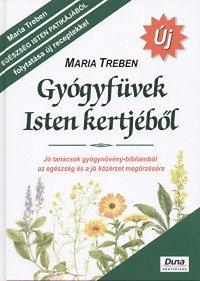 Maria Treben: Gyógyfüvek Isten kertjéből