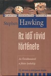 Stephen Hawking: Az idő rövid története - Az ősrobbanástól a fekete lyukakig