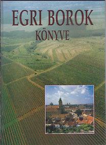 Csizmadia László- Szelényi Károly: Egri borok könyve (Szelényi Károly dedikálta!)