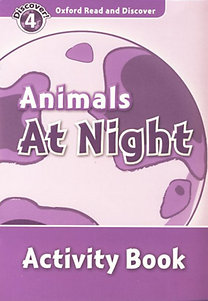 Animals At Night - Activity Book - Oxford Read and Discover 4
