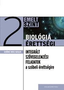 Sebőkné Orosz Katalin: Biológia érettségi 2 - Integrált szövegelemzési feladatok