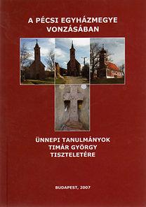 Fedeles Tamás, Horváth István, Kiss Gergely: A Pécsi Egyházmegye vonzásában