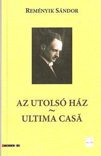 Reményik Sándor: Az utolsó ház - Ultima Casa