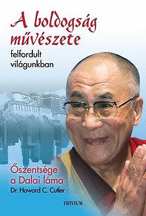 Dalai Láma, Dr. Howard C. Cutler: A boldogság művészete felfordult világunkban