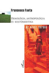 Francesco Faeta: Demológia, antropológia és kultúrkritika - Az olasz kérdés