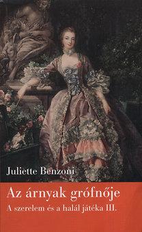 Juliette Benzoni: Az árnyak grófnője
