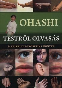 Ohasi: Testről olvasás - A keleti diagnosztika könyve