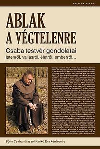 Böjte Csaba, Karikó Éva: Ablak a végtelenre - Csaba testvér gondolatai Istenről, vallásról...