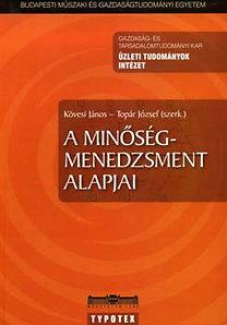 Kövesi János, Topár József (szerk.): A minőségmenedzsment alapjai