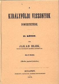 Jakab Elek: A Királyföldi viszonyok ismertetése I - II.