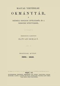 Hatvani Mihály: Magyar történelmi okmánytár a brüsseli országos levéltárból és a burgundi könyvtárból IV.