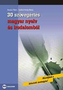 Kovács Tibor: 30 szövegértés magyar nyelv és irodalomból