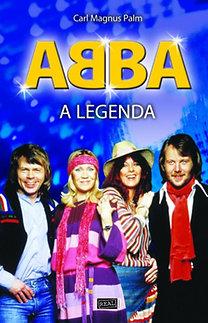 Carl Magnus Palm: ABBA - A legenda