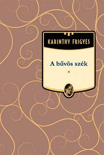 Karinthy Frigyes: A bűvös szék
