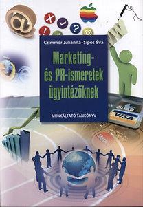 Sipos Éva, Czimmer Julianna: Marketing- és PR-ismeretek ügyintézőknek - Munkáltató tankönyv