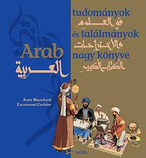 Anne Blanchard: Arab tudományok és találmányok nagy könyve