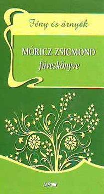 Papp Csaba (szerk.): Fény és árnyék - Móricz Zsigmond füveskönyve