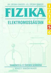 Ifj. Zátonyi Sándor, Dr. Zátonyi Sándor: Fizika (Elektromosságtan) - Tankönyv  a 17 évesek számára